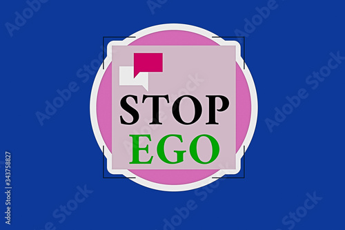 Photo Conceptual hand writing showing Stop Ego