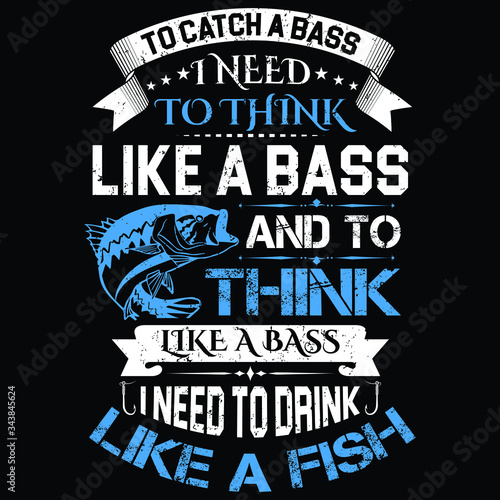 fishing quote design - to catch a baas i need to think like a bass and to think Canvas Print