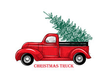 .Christmas Truck. Vintage Vector Illustration Christmas Red Truck With A Christmas Tree On A White Background. Retro Card. Color Sketch.