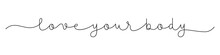 LOVE YOUR BODY Black Vector Monoline Calligraphy Banner With Swashes