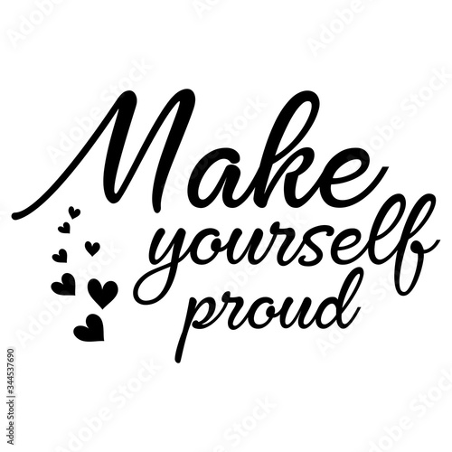 Fototapeta Make yourself proud motivational slogan inscription