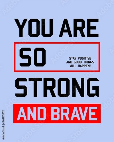 Typography design slogan you are strong and brave tee shirt graphics, vector ill Wallpaper Mural