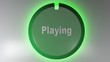 a green circle icon with the write PLAYING and a rotating cursor light - 3D rendering video clip