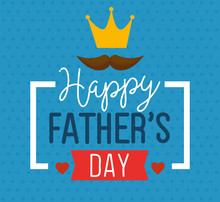 Happy Fathers Day Card With King Crown And Moustache Decoration Vector Illustration Design