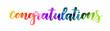 Congratulation - handwritten modern watercolor calligraphy inspirational text. Rainbow colored.