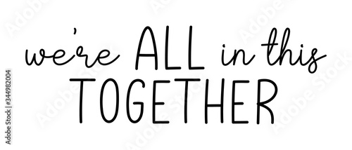 Photo WE'RE ALL IN THIS TOGETHER