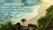 canvas print picture - Inspirational quote - Gratitude for all that we have leads to abundance in all that we desire. Gratefulness and happiness concept on background of beautiful beach and sea landscape.