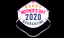 Funny Mothers Day 2020 Quarant...