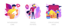 Men Taking Paternity Leave Metaphors. Caring Single Father, Stay-at-home Dad, Parenting. Daddy Spending Time With Kid. Fatherhood And Childcare Abstract Concept Vector Illustration Set.