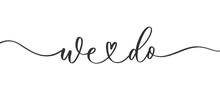 We Do - Wedding Calligraphic I...