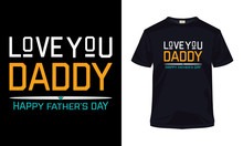 """"""" Love You Daddy Happy Father'..."""