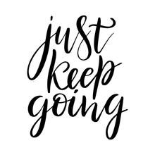 Just Keep Going - Vector Quote...