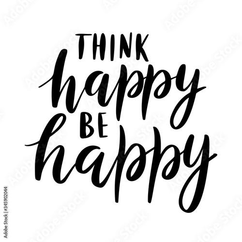 Photo Think happy, be happy - vector quote