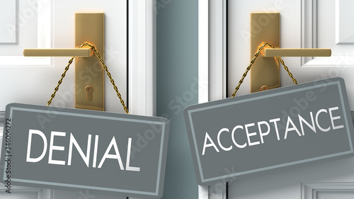 Photo acceptance or denial as a choice in life - pictured as words denial, acceptance