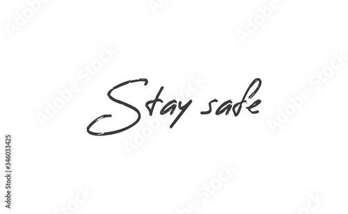 Fototapeta Stay safe lettering text, calligraphy banner with motivational words. Hand drawn letters style typo. obraz