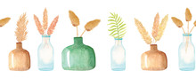 Hand-drawn Watercolor Seamless Border With Dried Flowers In Vases. Glass Bottles With Pampas Grass And Palm Leaves Isolated On White Background.