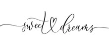 Sweet Dreams -  Typography Lettering Quote, Brush Calligraphy Banner With  Thin Line.