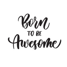 Born To Be Awesome. Typography...