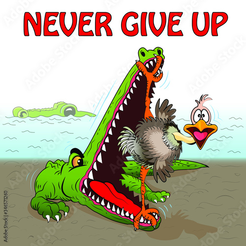 Illustration cartoon vector comic Alligator is trying to eat an ostrich, but he has strong legs that do not allow to close his mouth and the inscription never give up