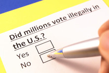 Did Millions Vote Illegally In The U.S.? Yes Or No?