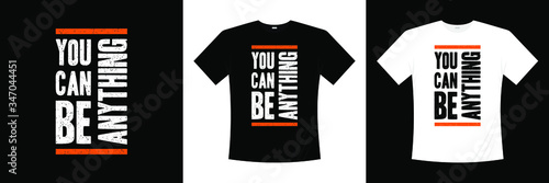 you can be anything typography t-shirt design Wallpaper Mural