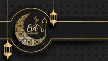 Eid Mubarak ,Ramadan Mubarak Background. Design With Moon,  Gold Lantern On Black Background. Vector.