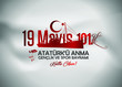 19 May Commemoration of Ataturk, Youth and Sports Day 101st year. (English: O Turkish Youth, 19 May Commemoration of Ataturk, Youth and Sports Day)