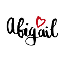 Female Name Drawn By Brush. Hand Drawn Vector Girl Name Abigail.
