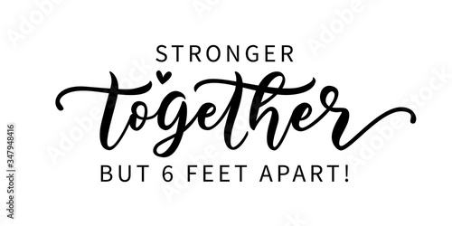 Stampa su Tela STRONGER TOGETHER BUT SIX FEET APART