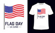 """""""Flag day """" typography vector t-shirt template. Can be used for t-shirt print, mug print, pillows, fashion print design, kids wear, baby shower, greeting and postcard."""