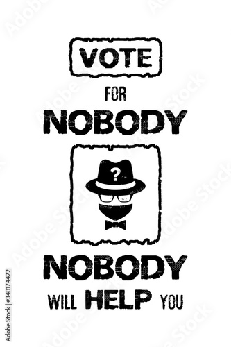 Sarcastic election campaign message, vote for nobody, no one will help you Canvas Print