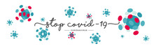 Stop Covid 19 Coronavirus Handwritten Typography Lettering Text Line Design Colorful Virus Modern Abstract Draw White Isolated Background