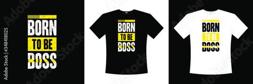 Fotografie, Obraz born to be boss typography t-shirt design