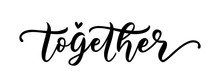TOGETHER. Word With Heart. Gra...