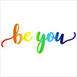 Be you phrase in calligraphic writing in gradient rainbow colours