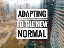 ADAPTING TO THE NEW NORMAL Wor...