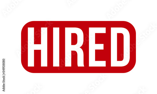 Fototapety, obrazy: Hired Rubber Stamp. Red Hired Rubber Grunge Stamp Seal Vector Illustration