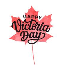 Happy Victoria Day Lettering