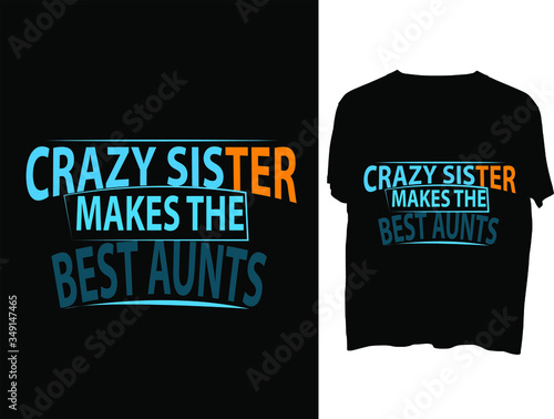 Photo Crazy Sister Makes The Best Aunts  typography  t shirt design  template