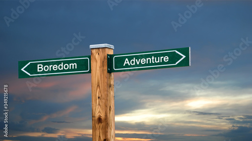 Photo Street Sign to Adventure versus Boredom