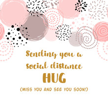 Sending Hugs From Social Distance Card Hug You And Miss You Quarantine Phrase Romantic Slogan Vector