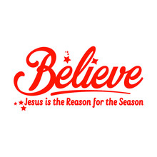 Believe Jesus Is The Reason For The Season Christian Quote Vector Illustration