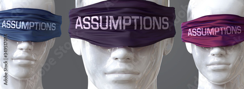 Assumptions can blind our views and limit perspective - pictured as word Assumpt Fototapet