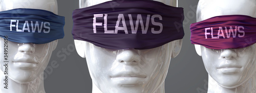 Fototapeta Flaws can blind our views and limit perspective - pictured as word Flaws on eyes