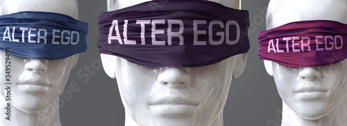 Платно Alter ego can blind our views and limit perspective - pictured as word Alter ego