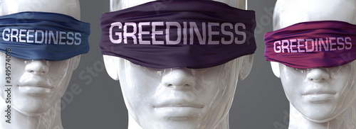 Greediness can blind our views and limit perspective - pictured as word Greedine Wallpaper Mural