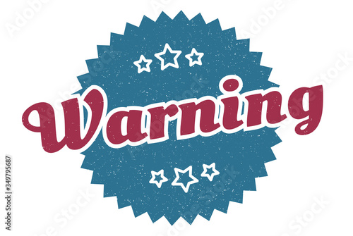 Photo warning sign. warning round vintage retro label. warning