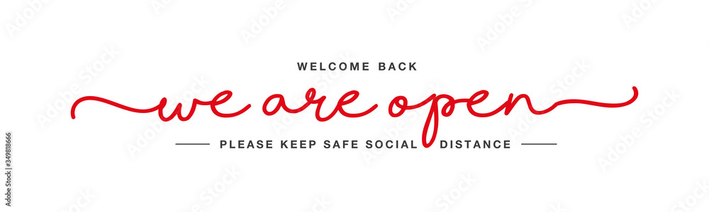 Fototapeta We are open handwritten typography lettering welcome back keep safe social distance white isolated background banner