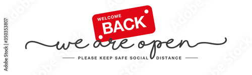 Obraz We are open handwritten typography text welcome back keep safe social distance white white background banner - fototapety do salonu