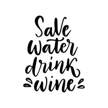 Save Water, Drink Wine - Vecto...